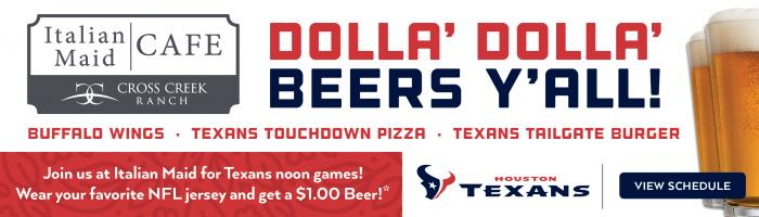 Watch the Texans Games at Italian Maid Cafe at Cross Creek Ranch