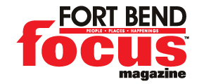 Ft Bend Focus Magazine